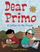Dear Primo: A Letter to My Cousin - Duncan Tonatiuh