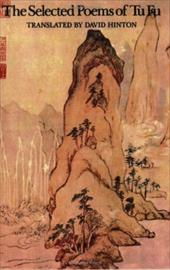 The Selected Poems of Tu Fu the Selected Poems of Tu Fu - Tu Fu / Du, Fu / Fu, Tu