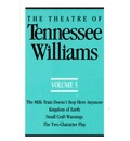 The Theatre of Tennessee Williams Volume V: The Milk Train Doesn't Stop Here Anymore, Kingdom of Earth, Small Craft Warnings, The Two-Character Play - Tennessee Williams