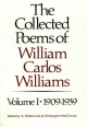The Collected Poems of William Carlos Williams - William Carlos Williams; A. Walton Litz; Christopher MacGowan