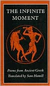 The Infinite Moment: Poems from Ancient Greek - Sam Hamill