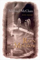 Rain Mirror: New Poems - McClure, Michael