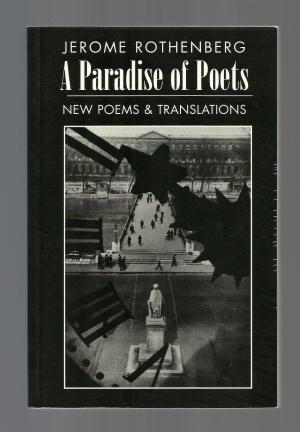 A Paradise of Poets: New Poems & Translations - Rothenberg, Jerome