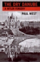 Dry Danube: Novel - Paul West