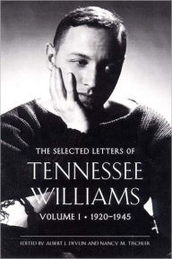 The Selected Letters of Tennessee Williams, 1920-1945 - Nancy Marie Patterson Tischler