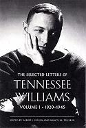The Selected Letters of Tennessee Williams: Volume I: 1920-1945