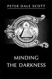 Minding the Darkness: A Poem for the Year 2000 - Scott, Peter Dale