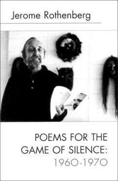 Poems for the Game of Silence: 1960-1970 - Rothenberg, Jerome