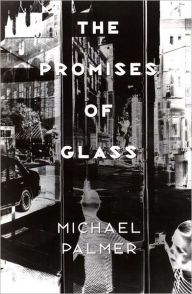 The Promises of Glass - Michael Palmer