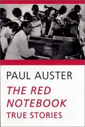 The Red Notebook: True Stories - Auster, Paul