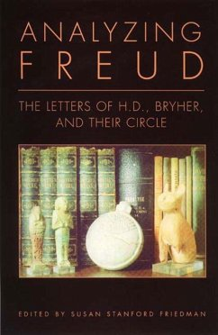 Analyzing Freud: Letters of H. D., Bryher and Their Circle - Herausgeber: Doolittle, Hilda Friedman, Susan Stanford Freud, Sigmund
