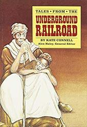 Tales from the Underground Railroad: Student Reader - Connell, Kate / Heller, Debbe / Steck-Vaughn Company