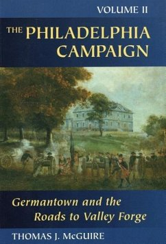Germantown and the Roads to Valley Forge - McGuire, Thomas J.