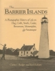 The Barrier Islands - Curtis J. Badger; Rick Kellam