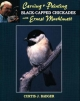 Carving and Painting a Black-capped Chickadee with Ernest Muehlmatt - Curtis J. Badger; Ernest Muehlmatt