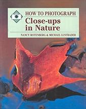 Ht Photograph Close-Ups in Nature - Rotenberg, Nancy / Lustbader, Michael