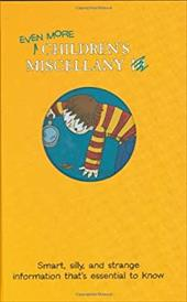 Even More Children's Miscellany: Smart, Silly, and Strange Information That's Essential to Know - MacDonald, Guy / Catlow, Niki