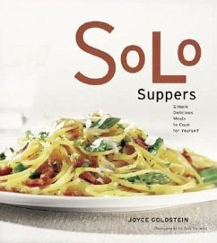 Solo Suppers: Simple Delicious Meals to Cook for Yourself - Goldstein, Joyce Eserky