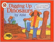 Digging Up Dinosaurs (Let's-Read-And-Find-Out Science: Stage 2)