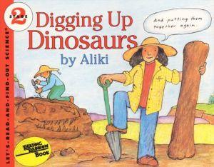 Digging Up Dinosaurs - Aliki