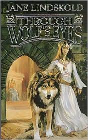 Through Wolf's Eyes - Jane M. Lindskold