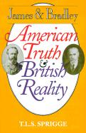 James and Bradley: American Truth and British Reality