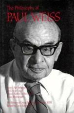 The Philosophy of Paul Weiss - Paul Weiss, Lewis Edwin Hahn