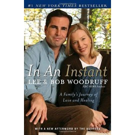 In an Instant: A Family's Journey of Love and Healing - Lee Woodruff