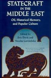 Statecraft in the Middle East: Oil, Historical Memory, and Popular Culture - Davis, Eric / Gavrielides, Nicolas
