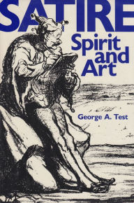 Satire: Spirit and Art - George A. Test