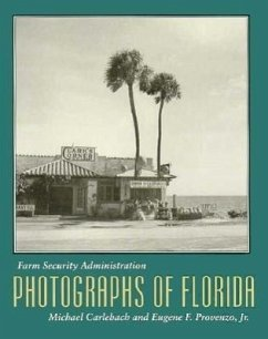 Farm Security Administration Photographs of Florida - Carlebach, Michael L. Provenzo, Eugene F.