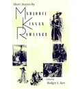 Short Stories by Marjorie Kinnan Rawlings - Marjorie Kinnan Rawlings