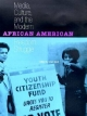 Media, Culture and the Modern African American Freedom Struggle - Brian Ward