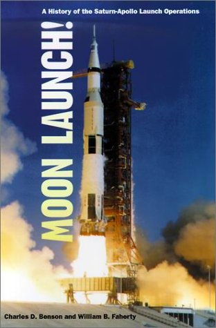Moon Launch!: A History of the Saturn-Apollo Launch Operations