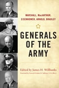 Generals of the Army - Christopher R. Gabel, Ethan S. Rafuse, Gordon R. Sullivan USA (Ret.), James H. Willbanks, John M. Curatola, Jonathan M. House, Joseph R. Fischer, Sean N. Kalic, Tony R. Mullis