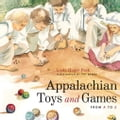 Appalachian Toys and Games from A to Z - Pack, Linda Hager