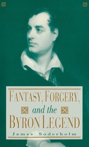 Fantasy, Forgery, and the Byron Legend - James Soderholm
