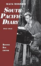 South Pacific Diary, 1942-1943 - Morriss, Mack / Day, Ronnie