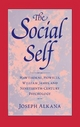 Social Self: Hawthorne, Howells, William James, and Nineteenth-Century Literature - Joseph Alkana