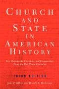 Church and State in American History: Key Documents, Decisions, and Commentary from the Past Three Centuries