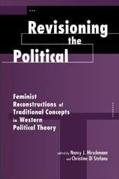 Revisioning the Political: Feminist Reconstructions of Traditional Concepts in Western Political Theory - Hirschmann, Nancy J. / Jaggar, Alison / DiStefano, Christine