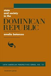 State and Society in the Dominican Republic - Betances, Emelio / Spalding, Hobart A.