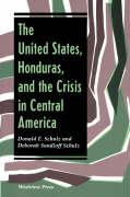 The United States, Honduras, and the Crisis in Central America