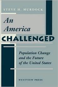 An America Challenged - Steve H Murdock, Preface by Steven H. Murdock