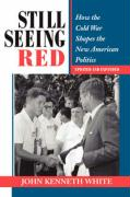 Still Seeing Red: How the Cold War Shapes the New American Politics