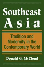 Southeast Asia: Tradition and Modernity in the Contemporary World, Second Edition - McCloud, Donald G.