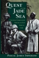 Quest for the Jade Sea - Pascal James Imperato