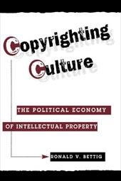 Copyrighting Culture PB - Bettig, Ronald V. / Schiller, Herbert I.
