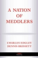 Nation of Meddlers - Charles Edgley; Dennis Brissett