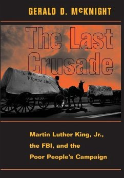 The Last Crusade: Martin Luther King JR., the FBI, and the Poor People's Campaign - McKnight, Gerald D.